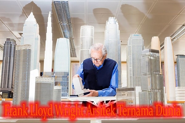 Frank Lloyd Wright Arsitek Ternama Dunia